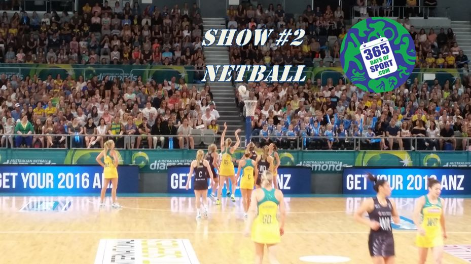 Show #2/365 – NETBALL – 25.10.15