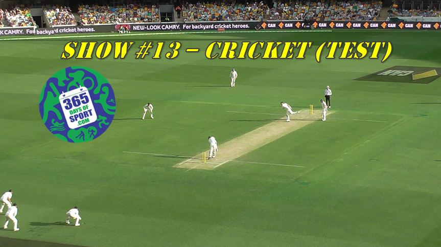 Show #13/365 – CRICKET (TEST) – 5.11.15