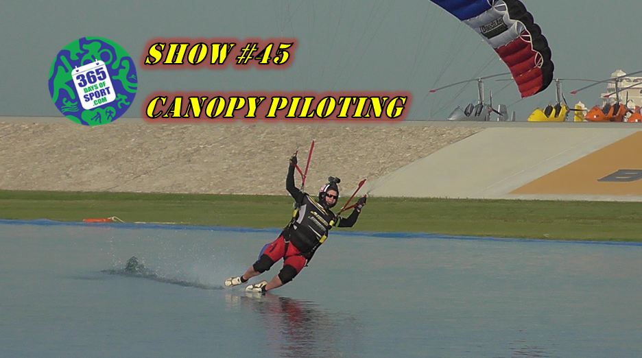 Show #45/365 – CANOPY PILOTING – 8.12.15