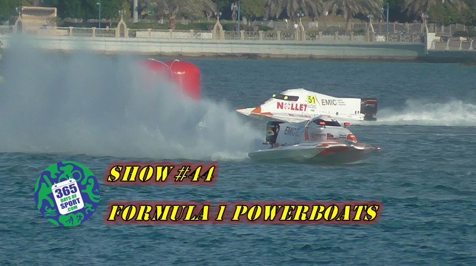 Show #44/365 – FORMULA 1 POWERBOATS – 10.12.15