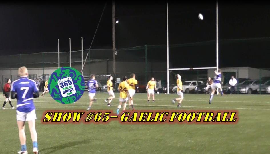 Show #65/365 – GAELIC FOOTBALL – 4.1.16