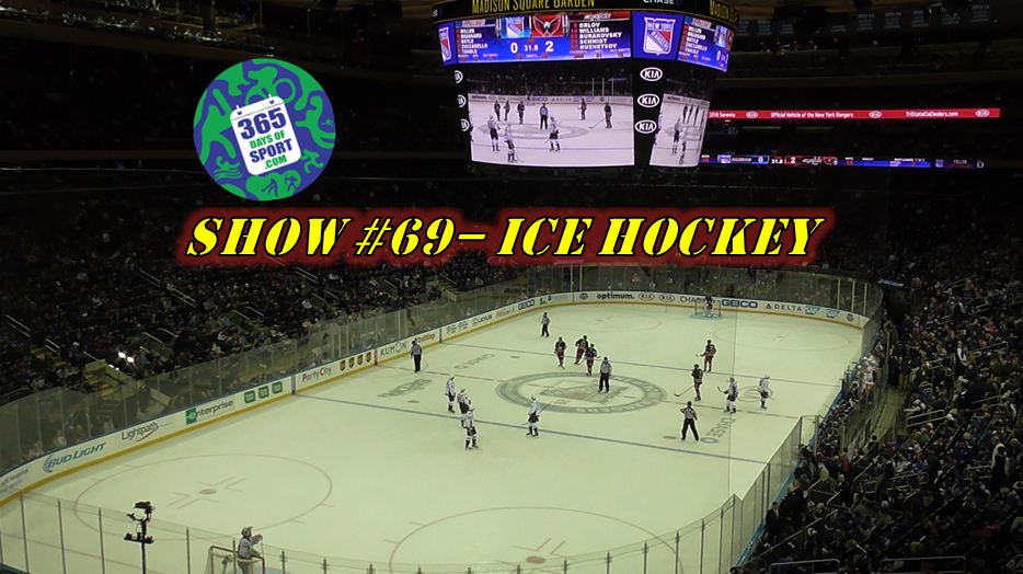 Show #69/365 – ICE HOCKEY – 9.1.16