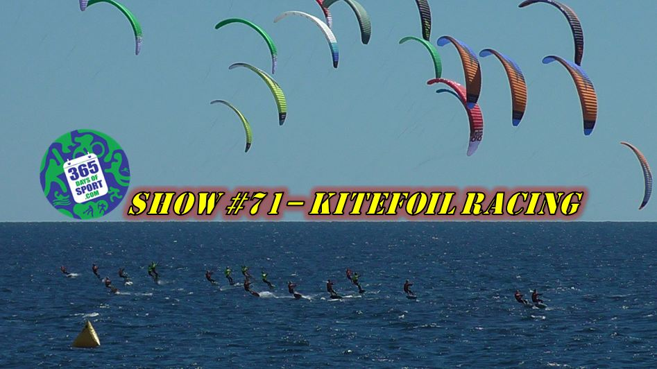 Show #71/365 – KITEFOIL RACING – 15.1.16